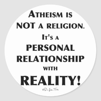 Atheism and Reality Classic Round Sticker