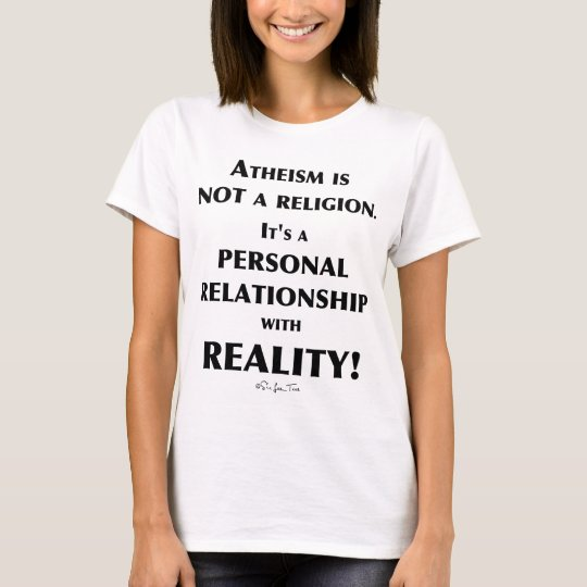 Atheism and Reality T-Shirt