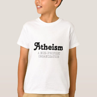 Atheism Funny Quote T-Shirt
