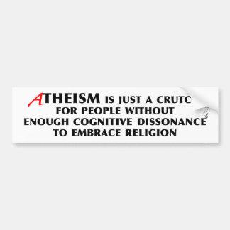 Atheism Is A Crutch Bumper Sticker