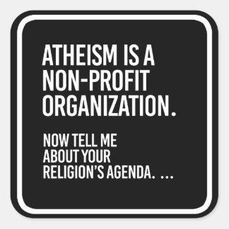 Atheism is a Non-Profit Organization - - Pro-Scien Square Sticker