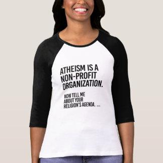 Atheism is a Non-Profit Organization - - Pro-Scien T-Shirt