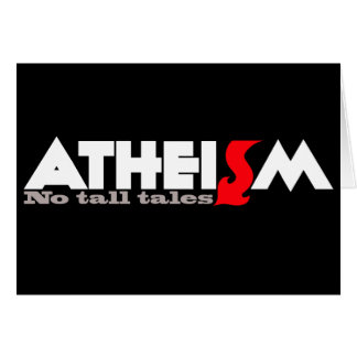 ATHEISM No tall tales Card