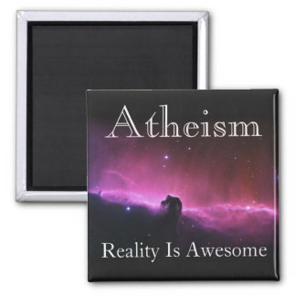 Atheism, Reality is awesome 2 Inch Square Magnet