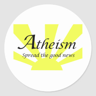 Atheism Spread The Good News Classic Round Sticker