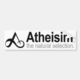 Atheism the natural selection car bumper sticker