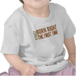 Atheist: Born right the first time T Shirt