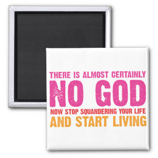 Atheist campaign: There is almost certainly no god 2 Inch Square Magnet