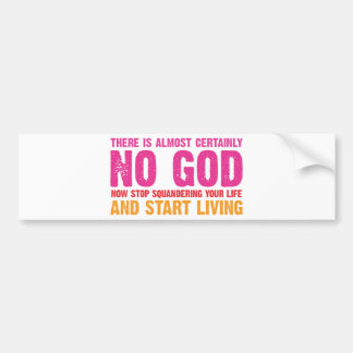Atheist campaign: There is almost certainly no god Car Bumper Sticker