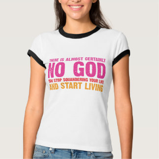 Atheist campaign: There is almost certainly no god T-Shirt
