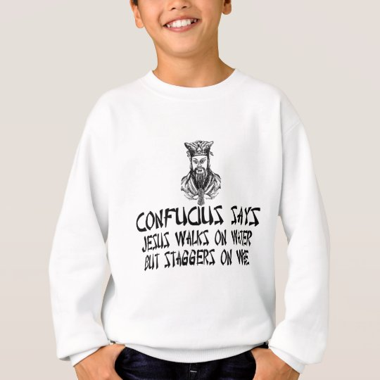 Atheist Confucius Sweatshirt