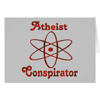 Atheist Conspirator Greeting Card