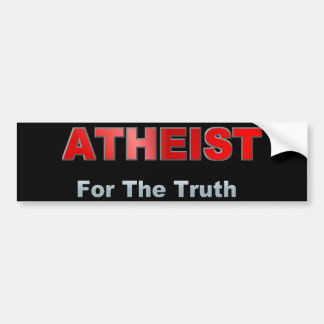 Atheist For Truth Bumper Stickers