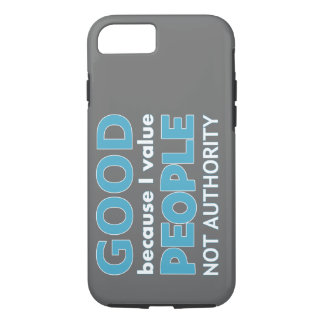 Atheist: Good because I value... iPhone 8/7 Case