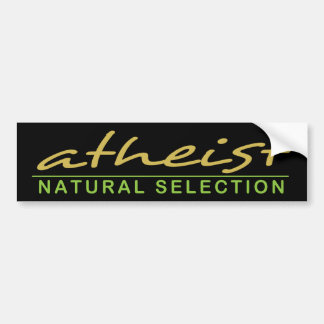 ATHEIST Natural Selection! Bumper Stickers