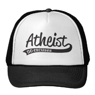 Atheist - no excuses trucker hat