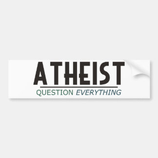 Atheist - Question Everything Bumper Stickers