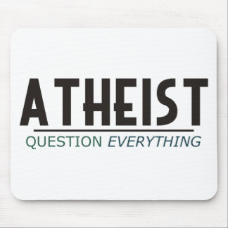 Atheist - Question Everything Mouse Pad