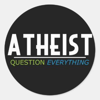 Atheist - Question Everything Round Sticker