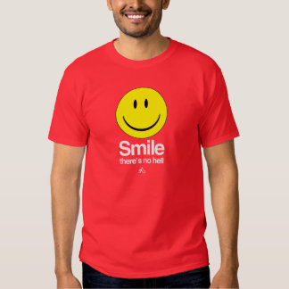 Atheist - Smile there's no hell T Shirt
