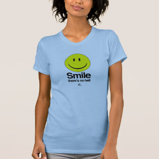 Atheist - Smile there's no hell Tees
