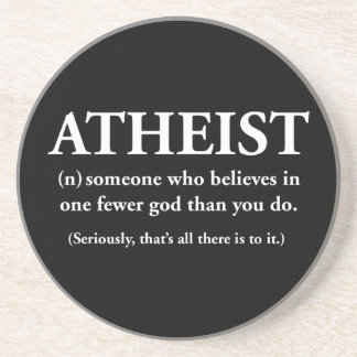 atheist: someone who believes in one fewer god drink coaster