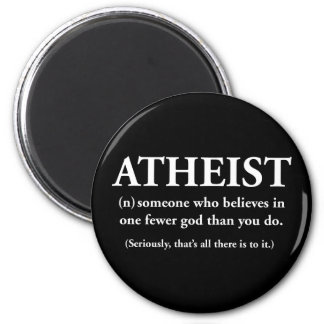 atheist: someone who believes in one fewer god fridge magnets