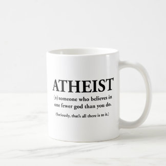 atheist: someone who believes in one fewer god coffee mug
