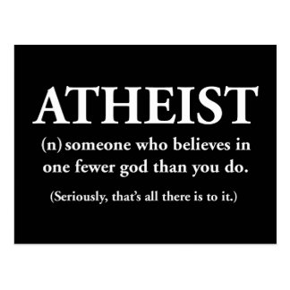 atheist: someone who believes in one fewer god postcard