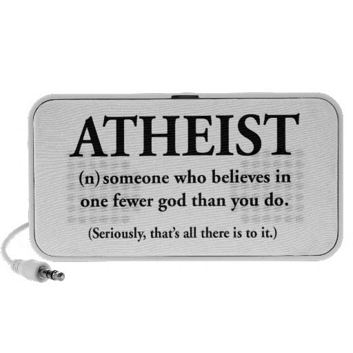 atheist: someone who believes in one fewer god iPod speaker