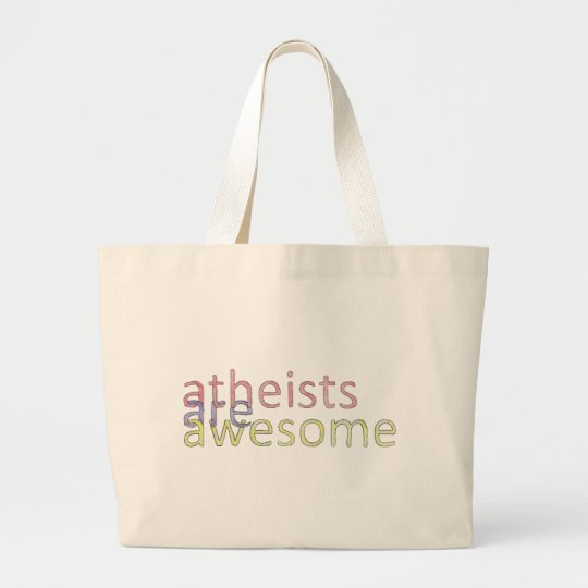 """Atheists Are Awesome"" Bag"