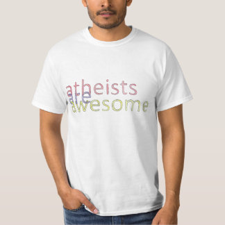 """""""Atheists Are Awesome"""" Shirt"""