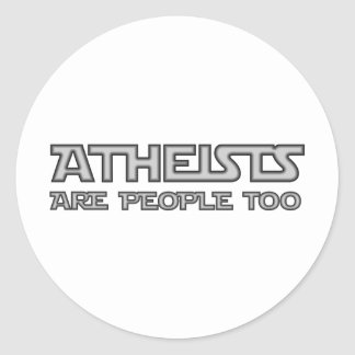 Atheists Are People Too Classic Round Sticker