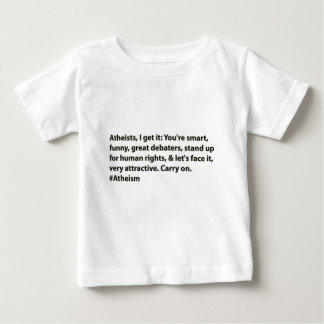 #Atheists Atheists, I get it: Baby T-Shirt