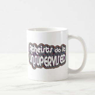 Atheists Do It Unsupervised Coffee Mug
