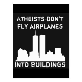 Atheists don t fly airplanes into buildings post card