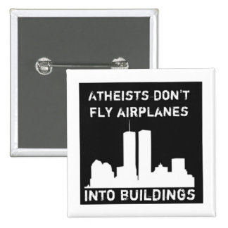 Atheists don't fly airplanes into buildings button