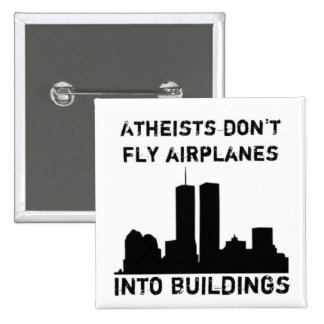 Atheists don't fly airplanes into buildings buttons