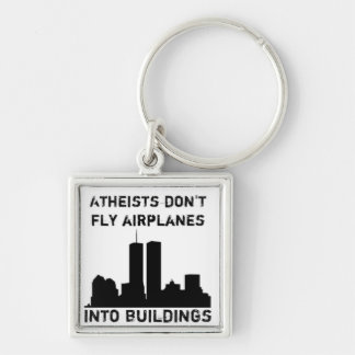 Atheists Don't Fly Airplanes Into Buildings Keychain