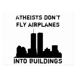 Atheists don't fly airplanes into buildings postcards