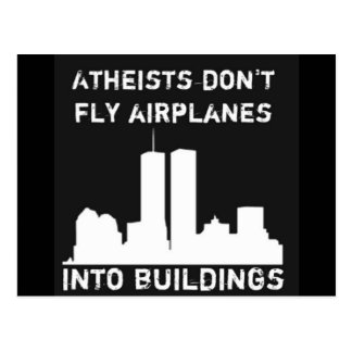 Atheists don't fly airplanes into buildings post card