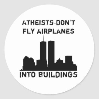 Atheists don't fly airplanes into buildings classic round sticker