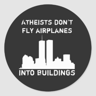 Atheists don't fly airplanes into buildings stickers