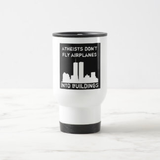 Atheists don't fly airplanes into buildings travel mug