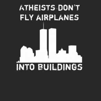 Atheists don't fly airplanes into buildings shirt
