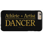 Athlete + Artist = Dancer Barely There iPhone 6 Plus Case