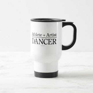 Athlete + Artist = Dancer Travel Mug
