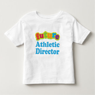 Athletic Director (Future) For Child Toddler T-shirt