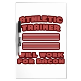 Athletic Trainer .. Will Work For Bacon Dry-Erase Whiteboard