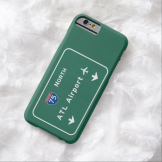 Atlanta ATL Airport I-75 N Interstate Georgia - Barely There iPhone 6 Case
